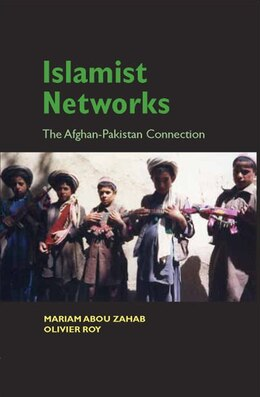 Book Islamist Networks: The Afghan-Pakistan Connection by Mariam Abou Zahab