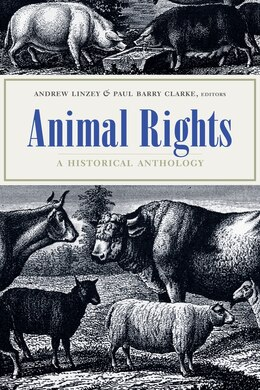 Book Animal Rights: A Historical Anthology by Andrew Linzey