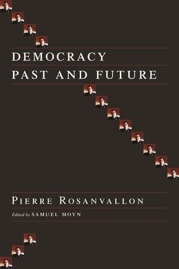 Book Democracy Past And Future by Pierre Rosanvallon