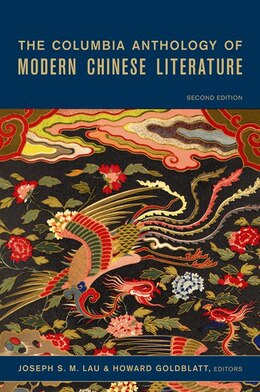 Book The Columbia Anthology Of Modern Chinese Literature by Joseph S. M. Lau