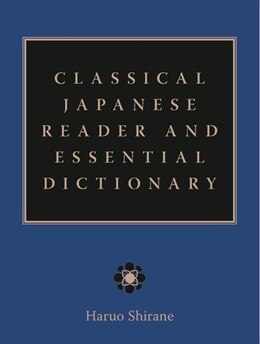 Book Classical Japanese Reader And Essential Dictionary by Haruo Shirane