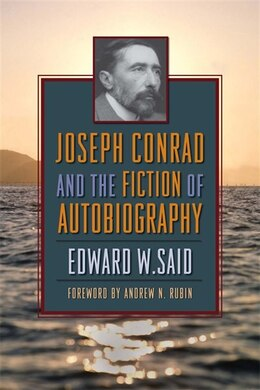 Book Joseph Conrad and the Fiction of Autobiography by Edward W. Said