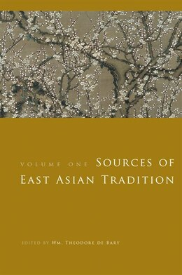 Book Sources of East Asian Tradition: Premodern Asia by Wm. Theodore de Bary