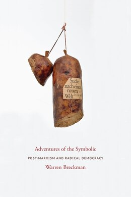 Book Adventures of the Symbolic: Post-marxism and Radical Democracy by Warren Breckman