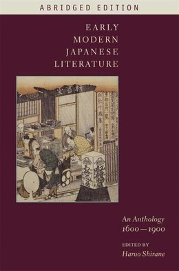 Book Early Modern Japanese Literature: An Anthology, 1600-1900 (Abridged Edition) by Haruo Shirane