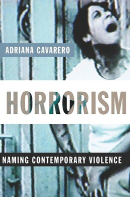 Book Horrorism: Naming Contemporary Violence by Adriana Cavarero