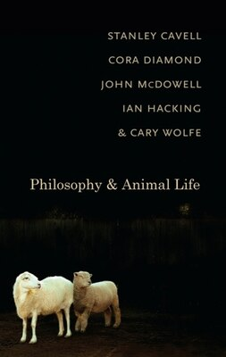 Book Philosophy and Animal Life by Stanley Cavell
