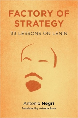 Book Factory of Strategy: Thirty-Three Lessons on Lenin by Antonio Negri