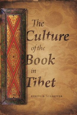 Book The Culture of the Book in Tibet by Kurtis R. Schaeffer