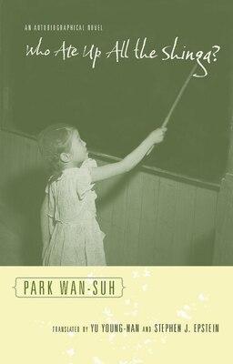 Book Who Ate Up All the Shinga?: An Autobiographical Novel by Wan-suh Park
