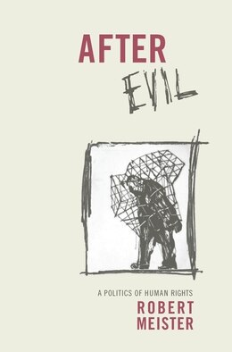 Book After Evil: A Politics of Human Rights by Robert Meister