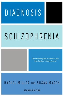 Book Diagnosis: Schizophrenia: A Comprehensive Resource for Consumers, Families, and Helping… by Rachel Miller