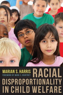 Book Racial Disproportionality in Child Welfare by Marian S Harris