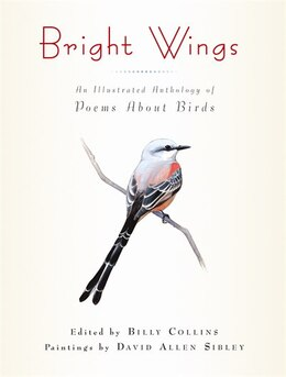 Book Bright Bright Wings: An Illustrated Anthology of Poems About Birds by Billy Collins