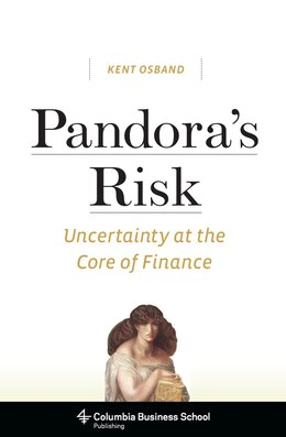 Book Pandora's Risk: Uncertainty at the Core of Finance by Kent Osband