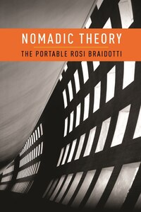 Nomadic Theory: The Portable Rosi Braidotti