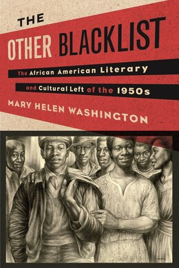 Book The Other Blacklist: The African American Literary and Cultural Left of the 1950s by Mary Helen Washington
