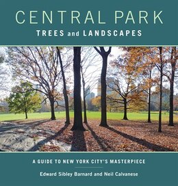Book Central Park Trees and Landscapes: A Guide to New York City's Masterpiece by Edward S. Barnard