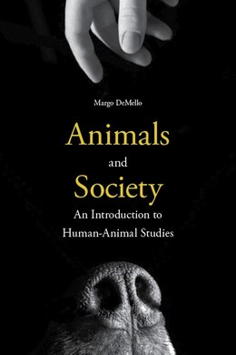 Book Animals and Society: An Introduction to Human-Animal Studies by Margo Demello