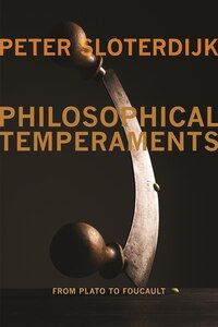 Philosophical Temperaments: From Plato to Foucault