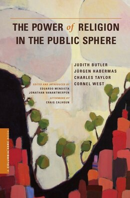 Book The Power of Religion in the Public Sphere by Judith Butler