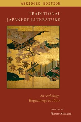 Book Traditional Japanese Literature: An Anthology, Beginnings to 1600 by Haruo Shirane