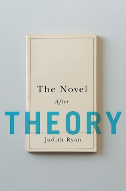 Book The Novel After Theory by Judith Ryan