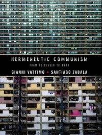 Hermeneutic Communism: From Heidegger to Marx