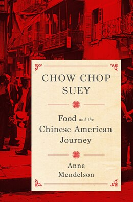 Book Chow Chop Suey: Food and the Chinese American Journey by Anne Mendelson