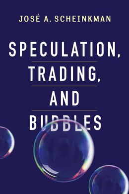 Book Speculation, Trading, and Bubbles by José A. Scheinkman