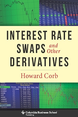Book Interest Rate Swaps and Other Derivatives by Howard Corb