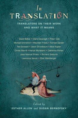 Book In Translation: Translators on Their Work and What It Means by Esther Allen