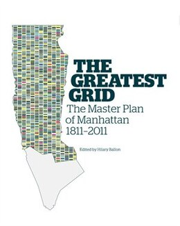 Book The Greatest Grid: The Master Plan of Manhattan, 1811-2011 by Museum of the City of New York