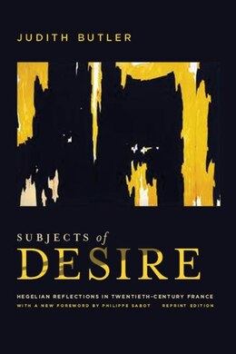 Book Subjects of Desire: Hegelian Reflections in Twentieth-Century France by Judith Butler