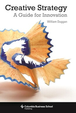 Book Creative Strategy: A Guide for Innovation by William Duggan