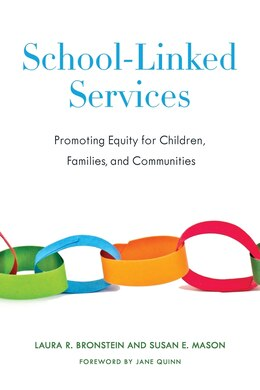 Book School-Linked Services: Promoting Equity for Children, Families, and Communities by Laura R. Bronstein