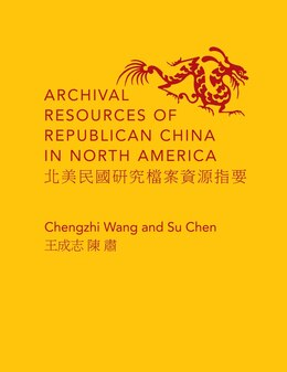 Book Archival Resources of Republican China in North America by Chengzhi Wang