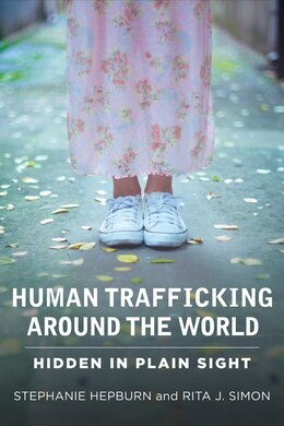 Book Human Trafficking Around the World: Hidden in Plain Sight by Stephanie Hepburn