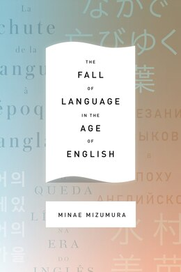 Book The Fall of Language in the Age of English by Minae Mizumura