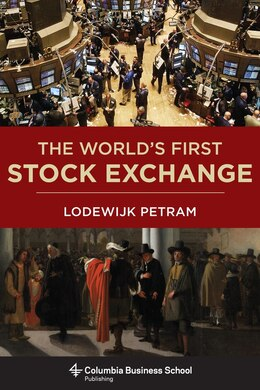 Book The World's First Stock Exchange by Lodewijk Petram