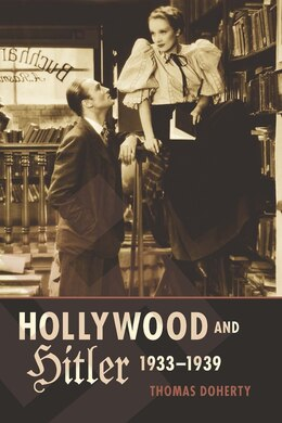 Book Hollywood and Hitler, 1933-1939 by Thomas Doherty