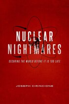 Nuclear Nightmares: Securing the World Before It Is Too Late