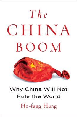 Book The China Boom: Why China Will Not Rule the World by Ho-fung Hung