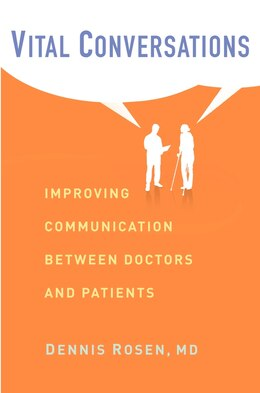 Book Vital Conversations: Improving Communication Between Doctors and Patients by Dennis Rosen