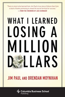 Book What I Learned Losing a Million Dollars by Jim Paul