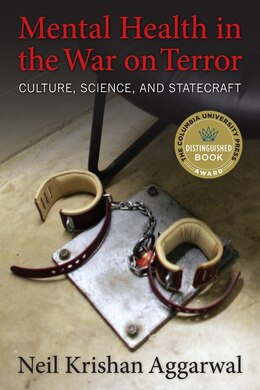 Book Mental Health in the War on Terror: Culture, Science, and Statecraft by Neil Krishan Aggarwal