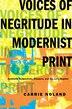 Voices of Negritude in Modernist Print: Aesthetic Subjectivity, Diaspora, and the Lyric Regime