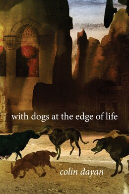 Book With Dogs at the Edge of Life by Colin Dayan