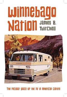 Book Winnebago Nation: The RV in American Culture by James B. Twitchell
