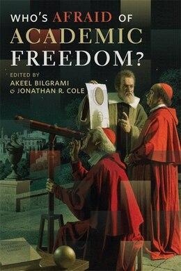 Book Who's Afraid of Academic Freedom? by Akeel Bilgrami
